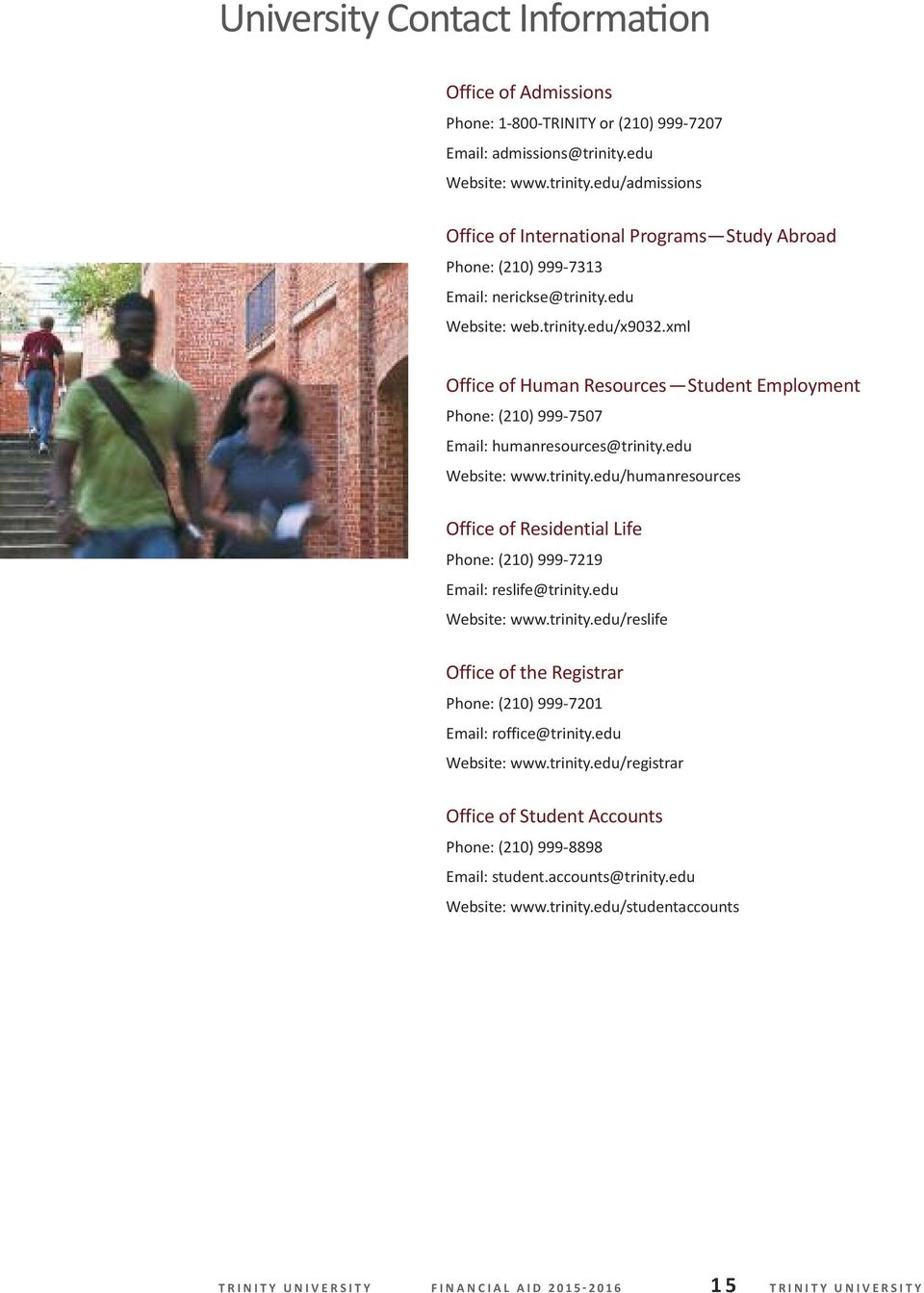 xml Office of Human Resources Student employment Phone: (210) 999-7507 email: humanresources@trinity.edu Website: www.trinity.edu/humanresources Office of Residential life Phone: (210) 999-7219 email: reslife@trinity.