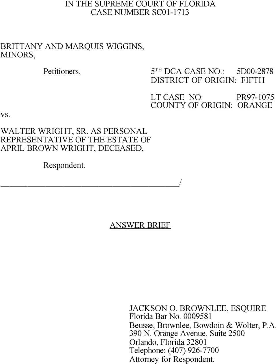 AS PERSONAL REPRESENTATIVE OF THE ESTATE OF APRIL BROWN WRIGHT, DECEASED, Respondent. / ANSWER BRIEF JACKSON O.