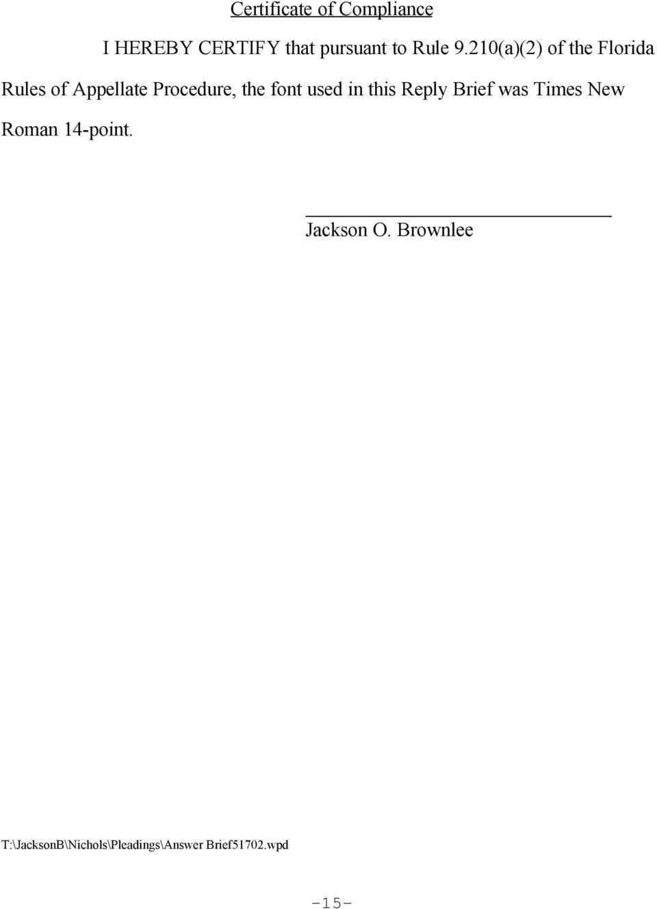 used in this Reply Brief was Times New Roman 14-point. Jackson O.