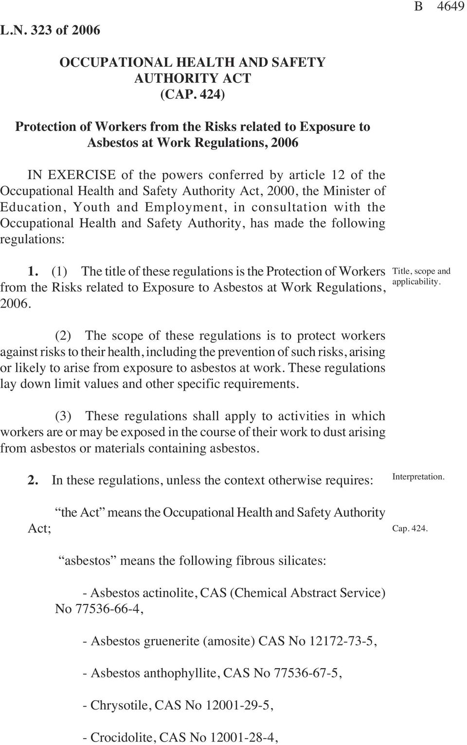 Act, 2000, the Minister of Education, Youth and Employment, in consultation with the Occupational Health and Safety Authority, has made the following regulations> 1.