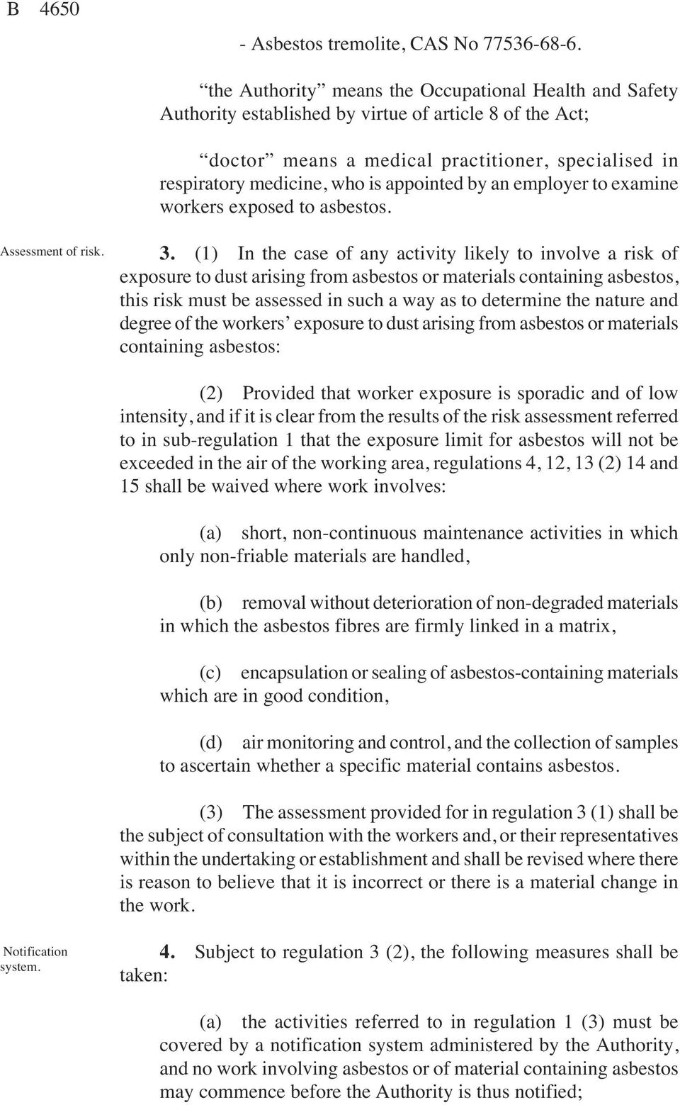 appointed by an employer to examine workers exposed to asbestos. Assessment of risk. 3.