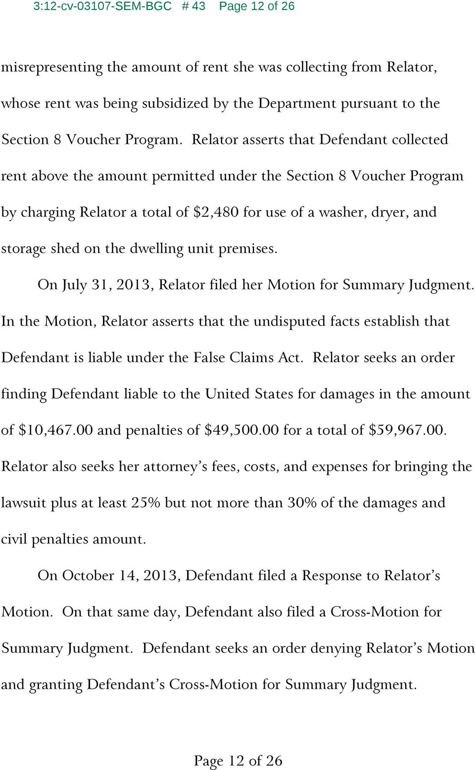 Relator asserts that Defendant collected rent above the amount permitted under the Section 8 Voucher Program by charging Relator a total of $2,480 for use of a washer, dryer, and storage shed on the
