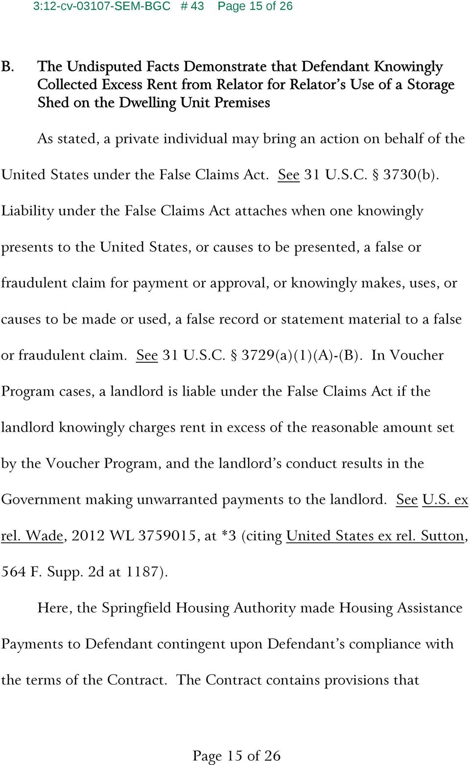 bring an action on behalf of the United States under the False Claims Act. See 31 U.S.C. 3730(b).