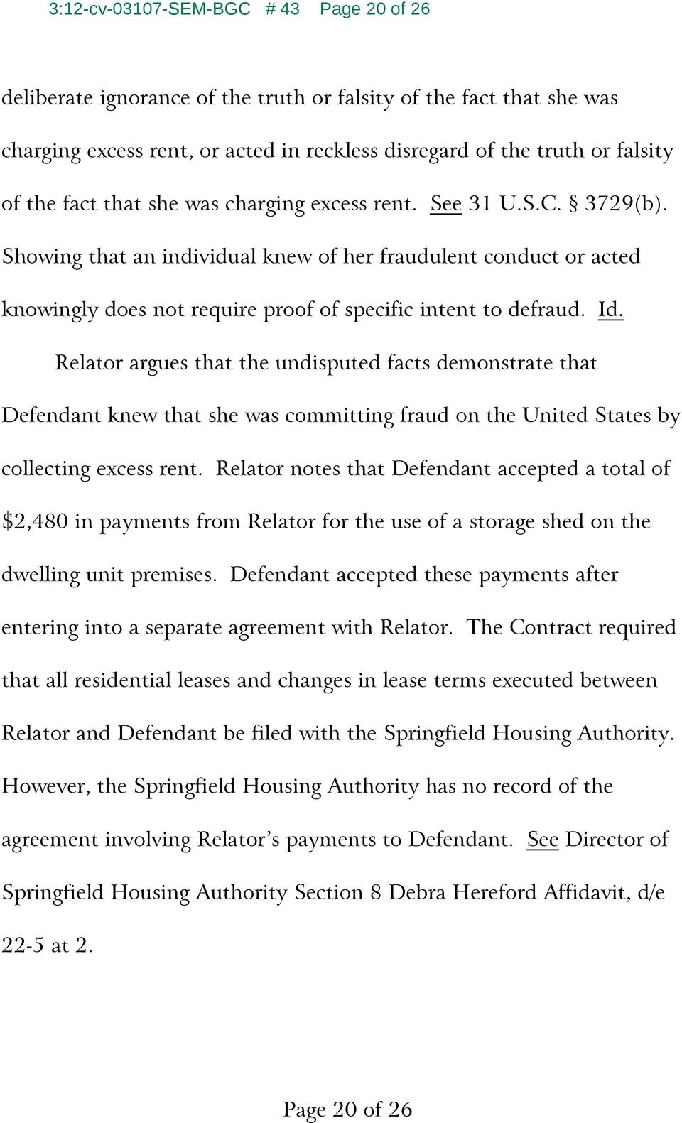 Relator argues that the undisputed facts demonstrate that Defendant knew that she was committing fraud on the United States by collecting excess rent.