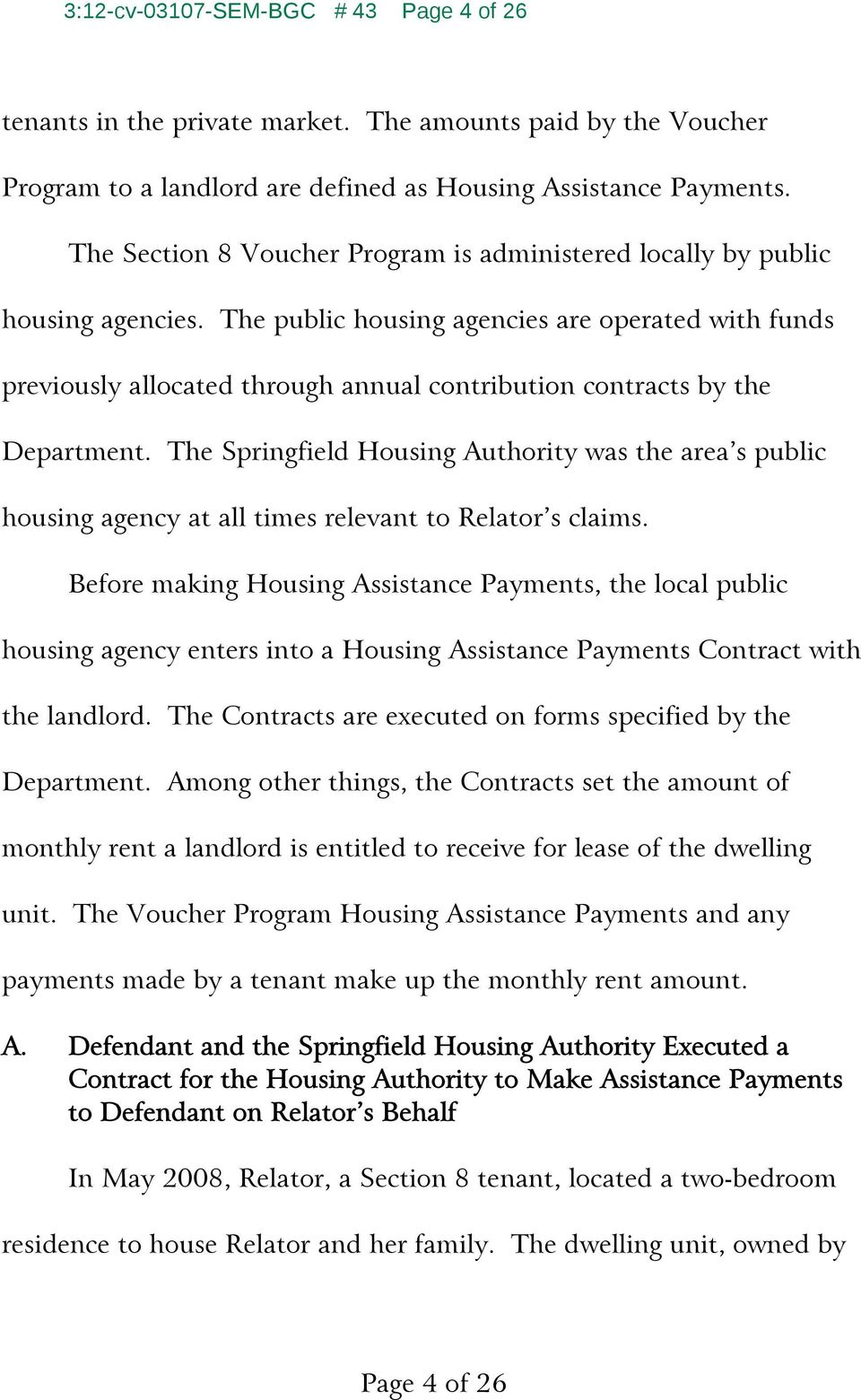 The public housing agencies are operated with funds previously allocated through annual contribution contracts by the Department.