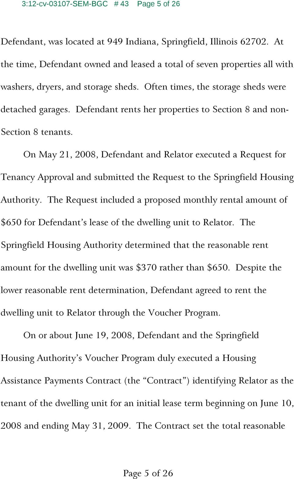 Defendant rents her properties to Section 8 and non- Section 8 tenants.