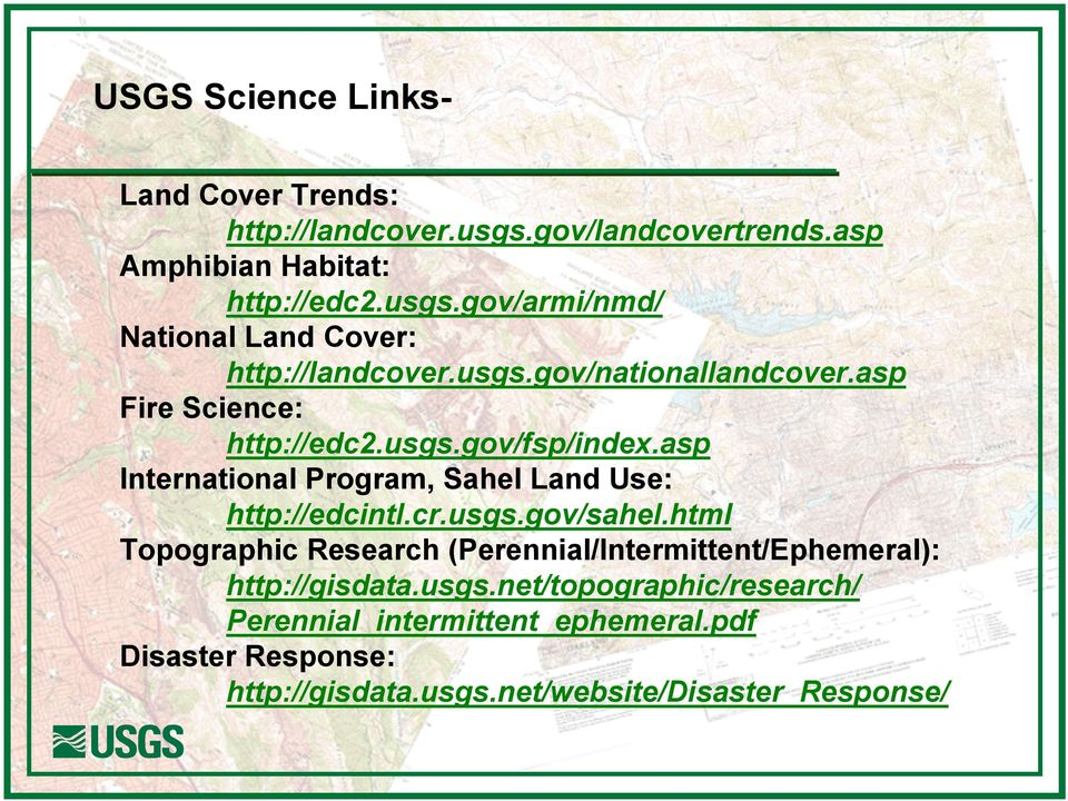 cr.usgs.gov/sahel.html Topographic Research (Perennial/Intermittent/Ephemeral): http://gisdata.usgs.net/topographic/research/ Perennial_intermittent_ephemeral.