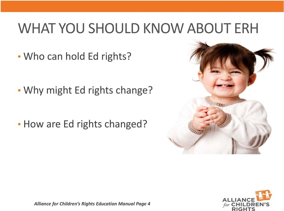Why might Ed rights change?