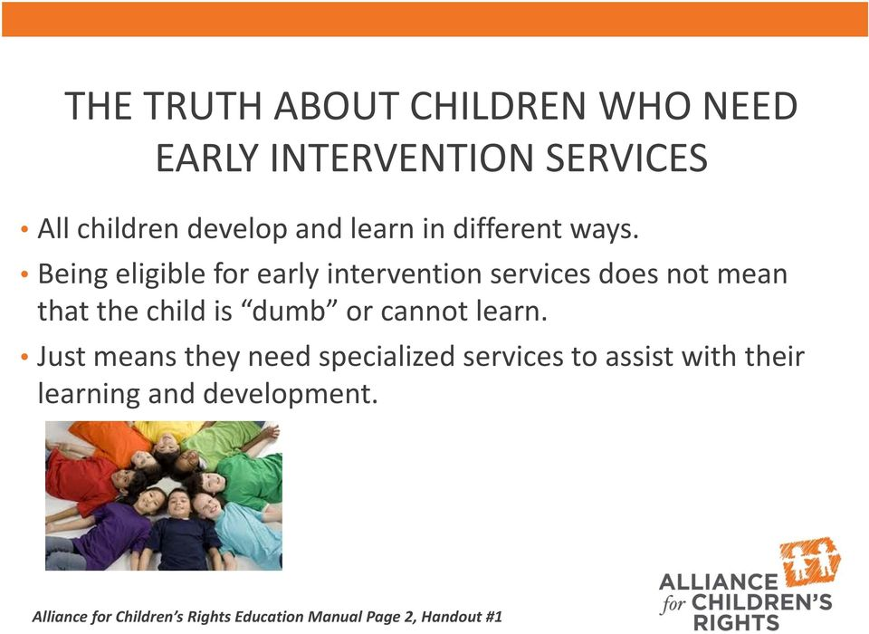 Being eligible for early intervention services does not mean that the child is dumb or