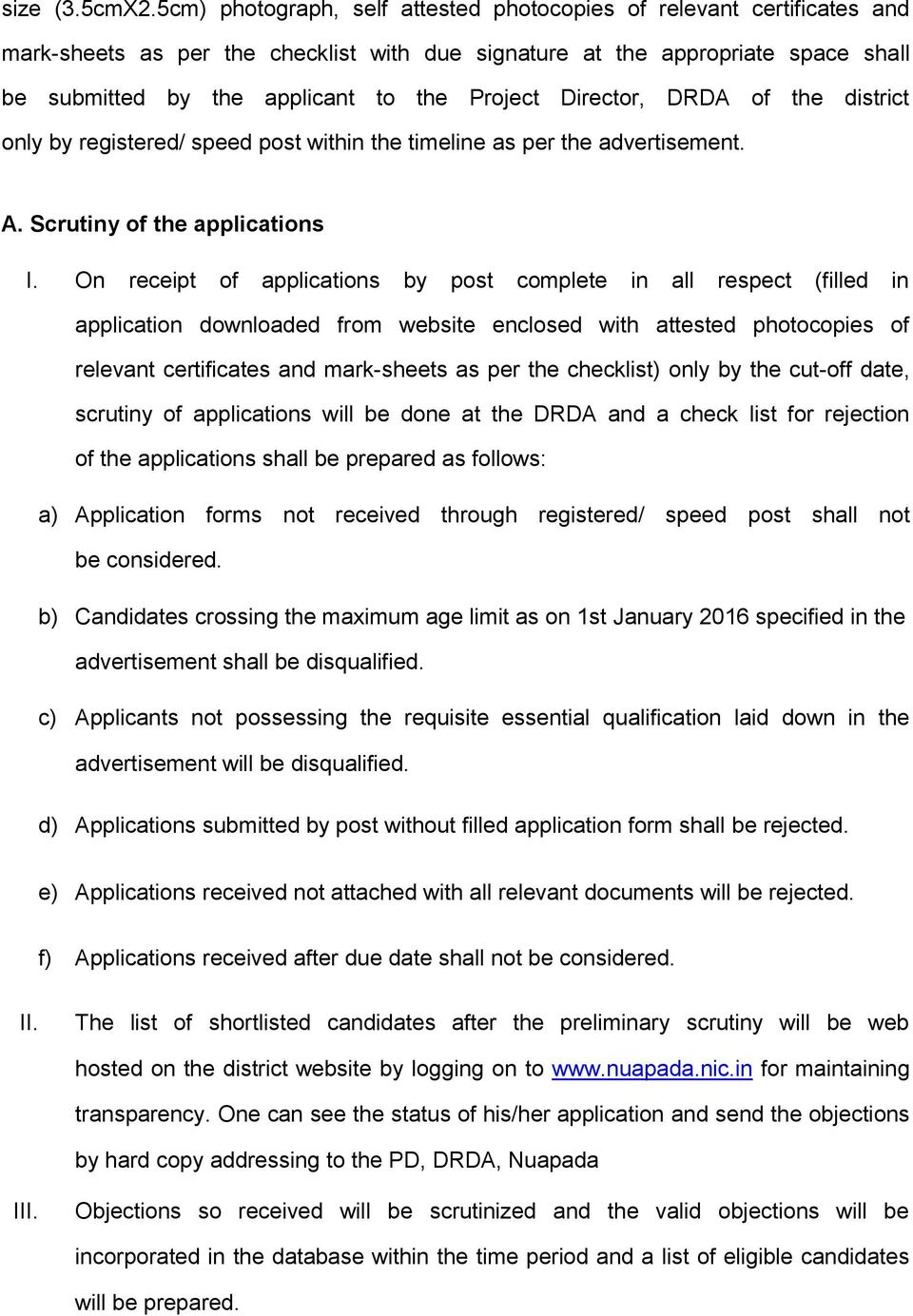 Director, DRDA of the district only by registered/ speed post within the timeline as per the advertisement. A. Scrutiny of the applications I.