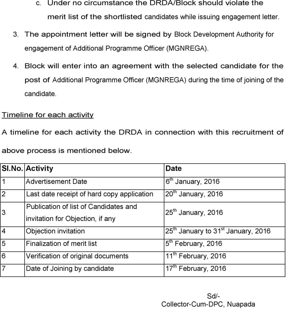 Block will enter into an agreement with the selected candidate for the post of Additional Programme Officer (MGNREGA) during the time of joining of the candidate.