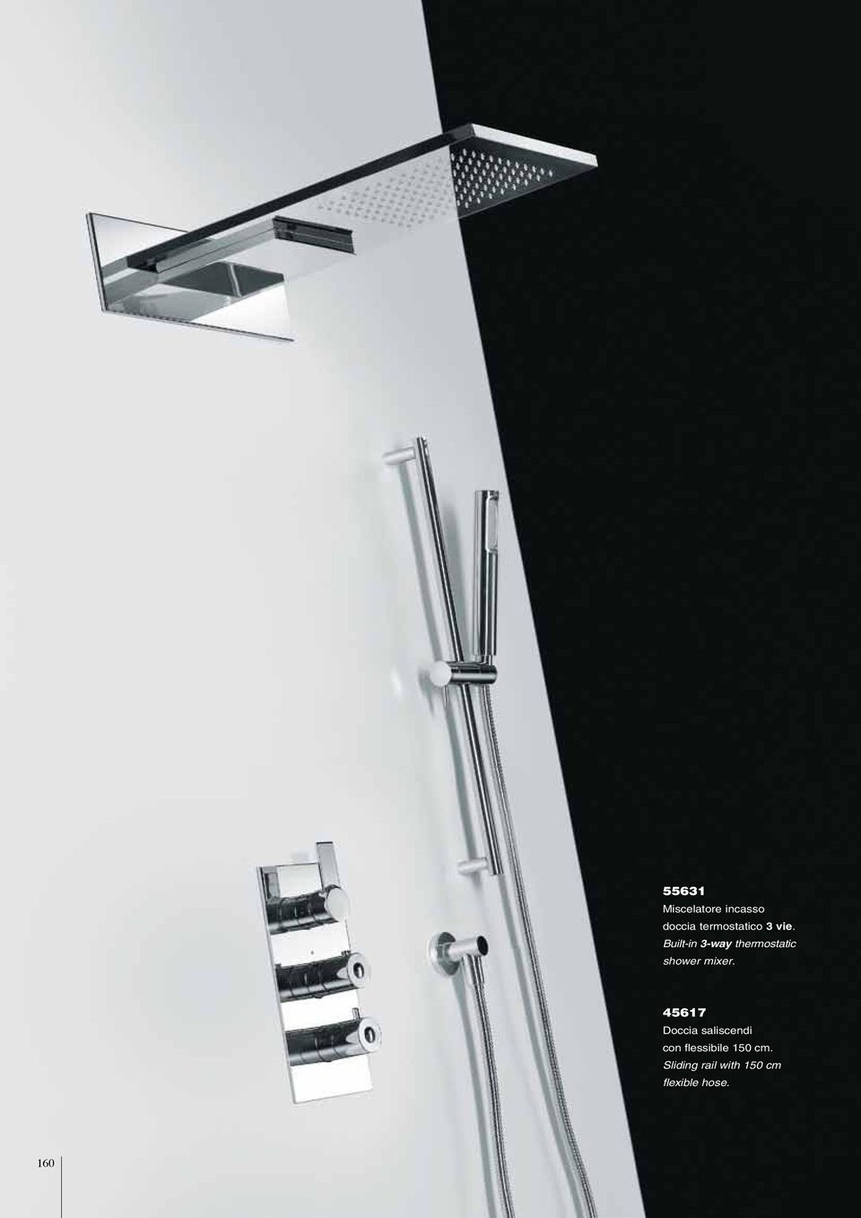 Built-in 3-way thermostatic shower mixer.