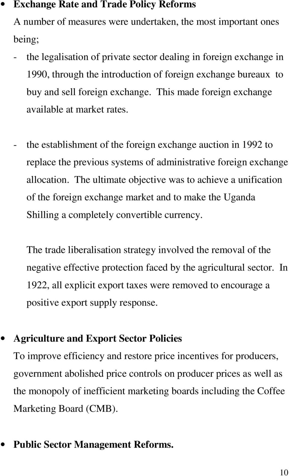 - the establishment of the foreign exchange auction in 1992 to replace the previous systems of administrative foreign exchange allocation.