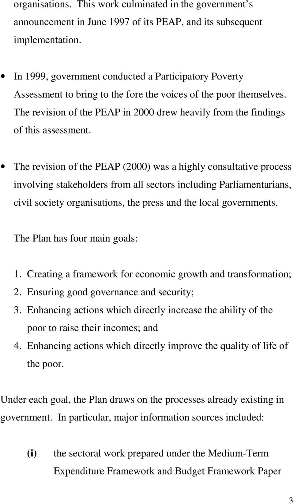 The revision of the PEAP in 2000 drew heavily from the findings of this assessment.