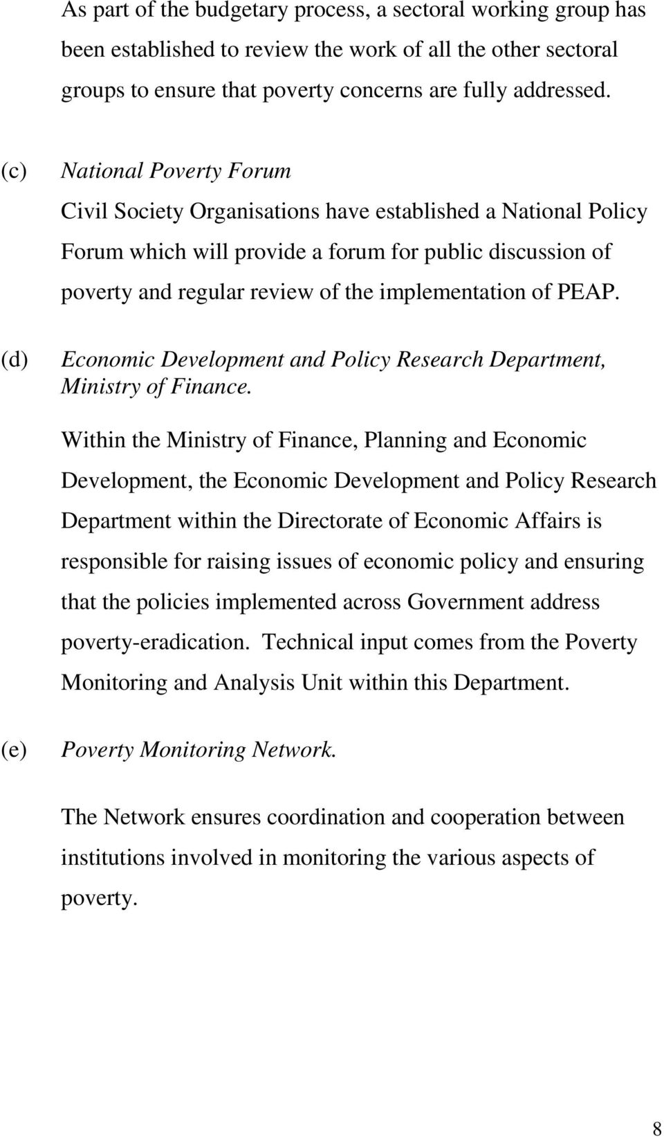 implementation of PEAP. Economic Development and Policy Research Department, Ministry of Finance.