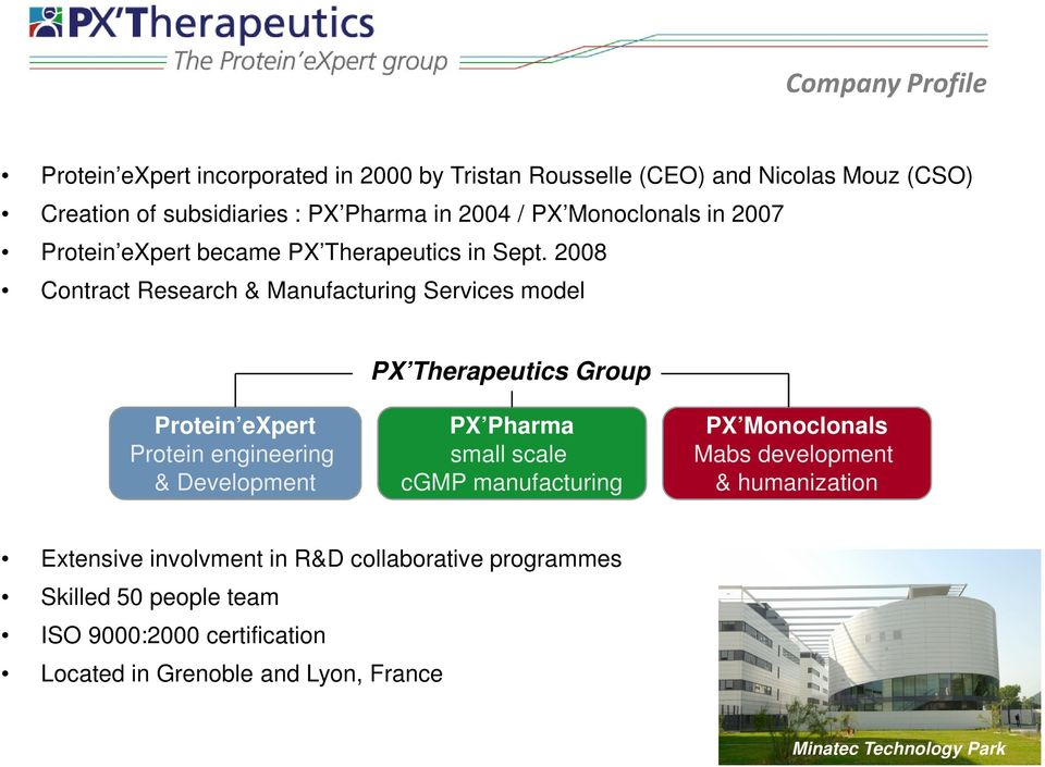 2008 Contract Research & Manufacturing Services model PX Therapeutics Group Protein expert Protein engineering & Development PX Pharma small scale