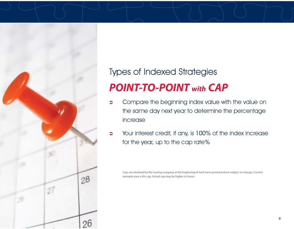increase for the year, up to the cap rate% Caps are declared by the issuing company at the beginning of