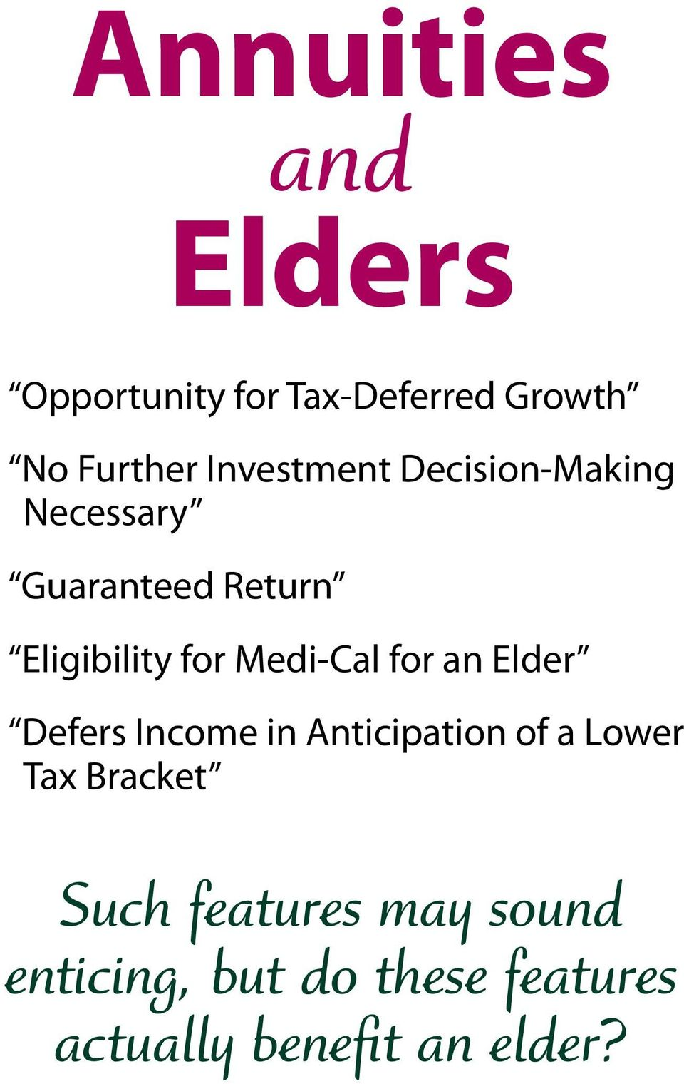 Medi-Cal for an Elder Defers Income in Anticipation of a Lower Tax