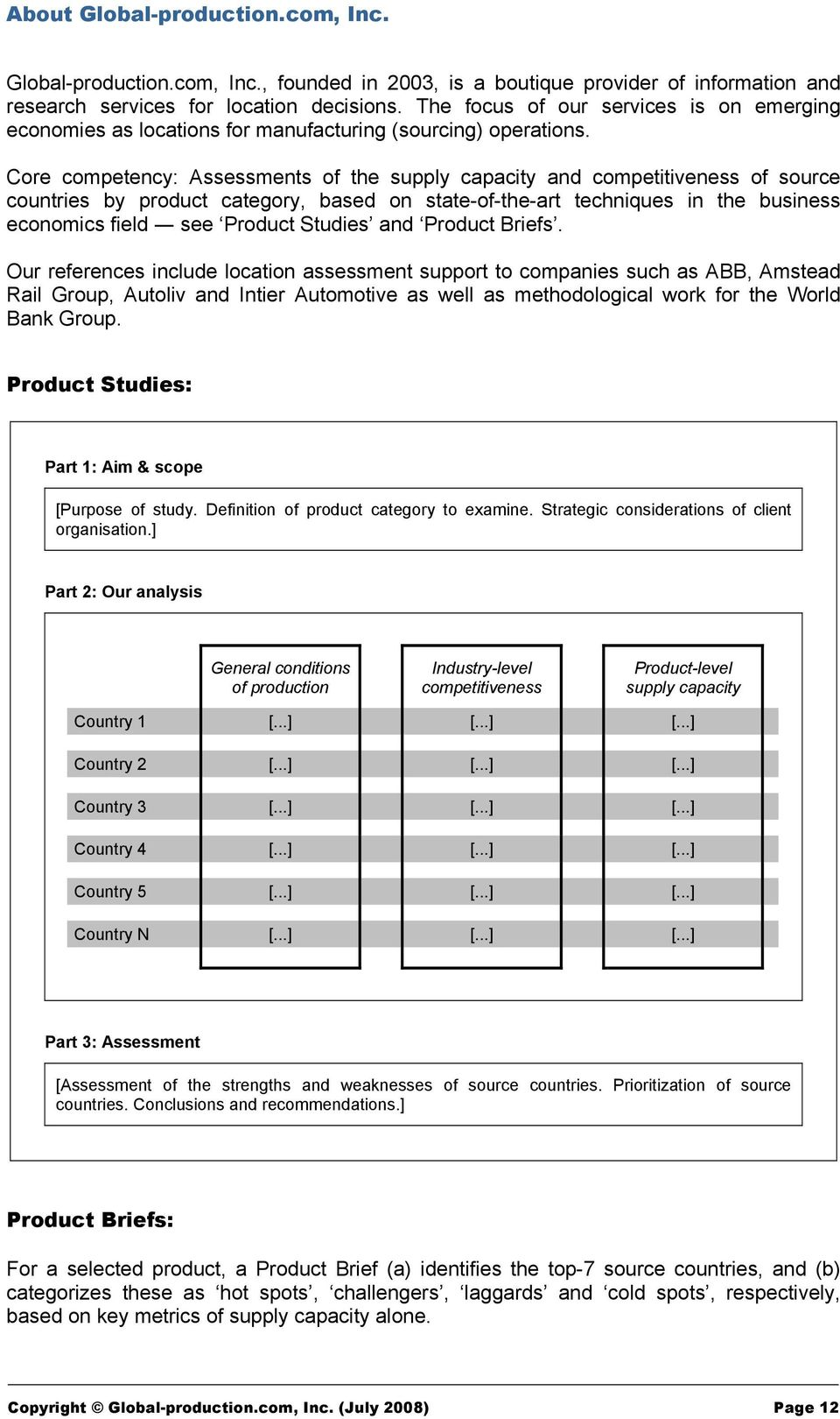 Core competency: Assessments of the supply capacity and competitiveness of source countries by product category, based on state-of-the-art techniques in the business economics field see Product