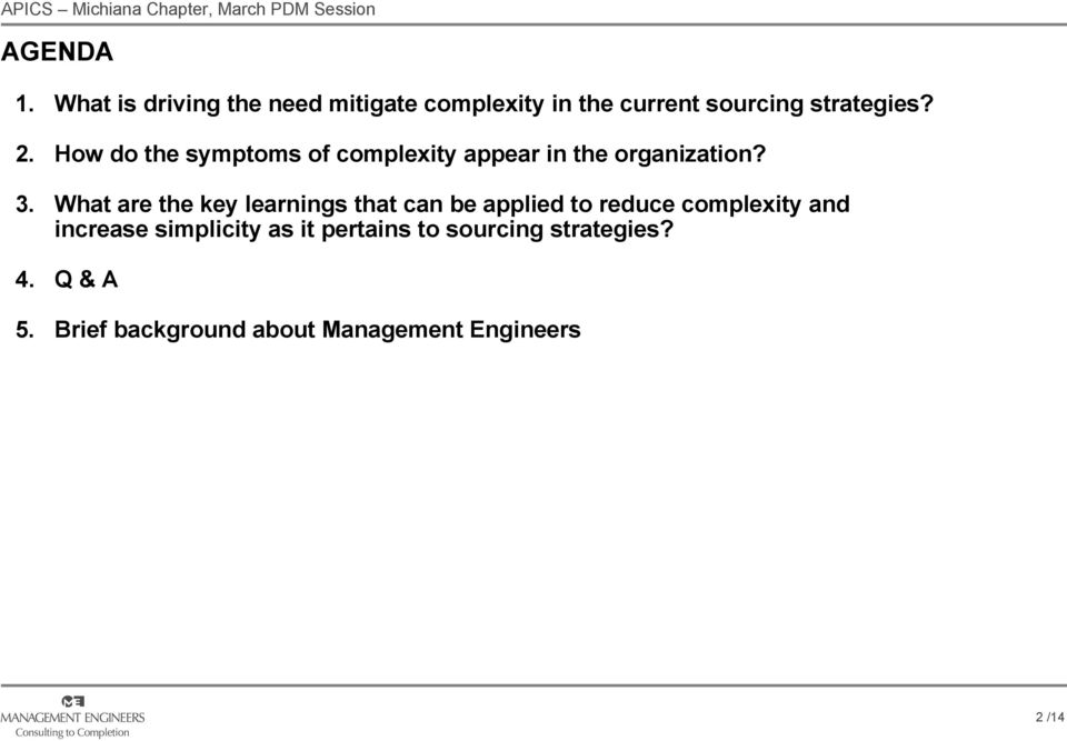 How do the symptoms of complexity appear in the organization? 3.