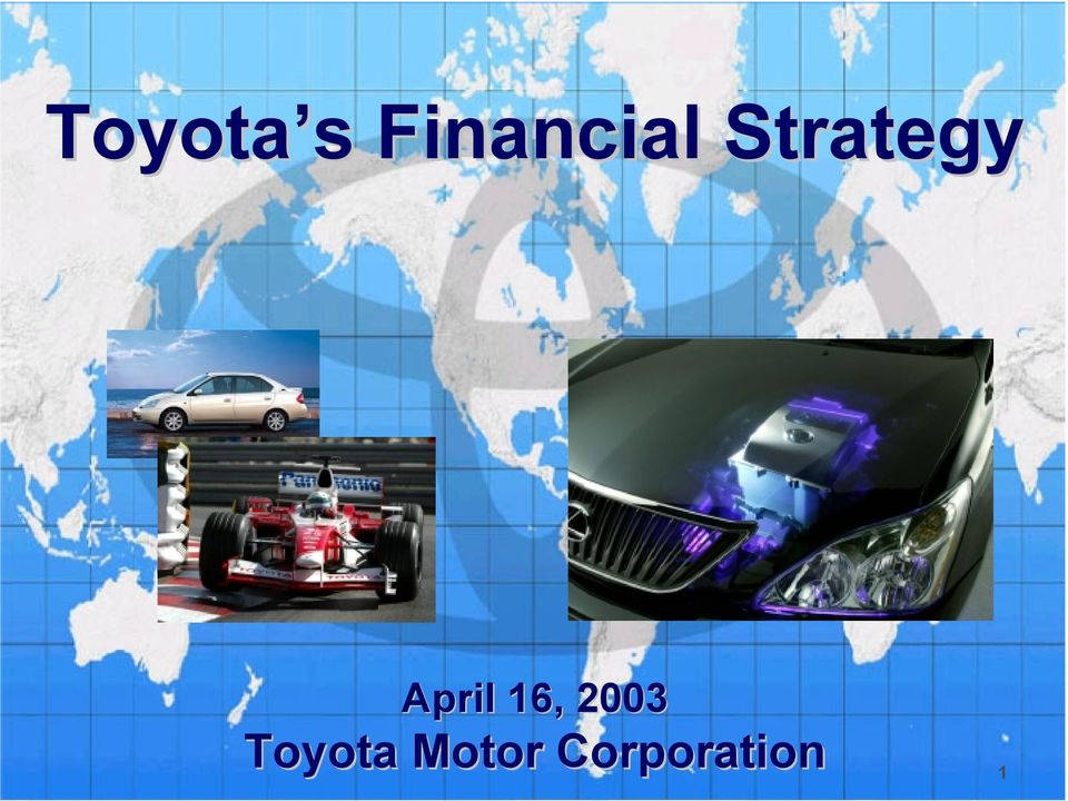 toyota global strategy Applying new jit—toyota's global production strategy: epoch-making innovation of the work environment  toyota's global production strategy epoch-making innovation  the author believes that the key to a company's prosperity is a global production strategy that enables supply of leading products with high quality assurance and.