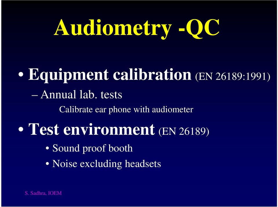tests Calibrate ear phone with audiometer