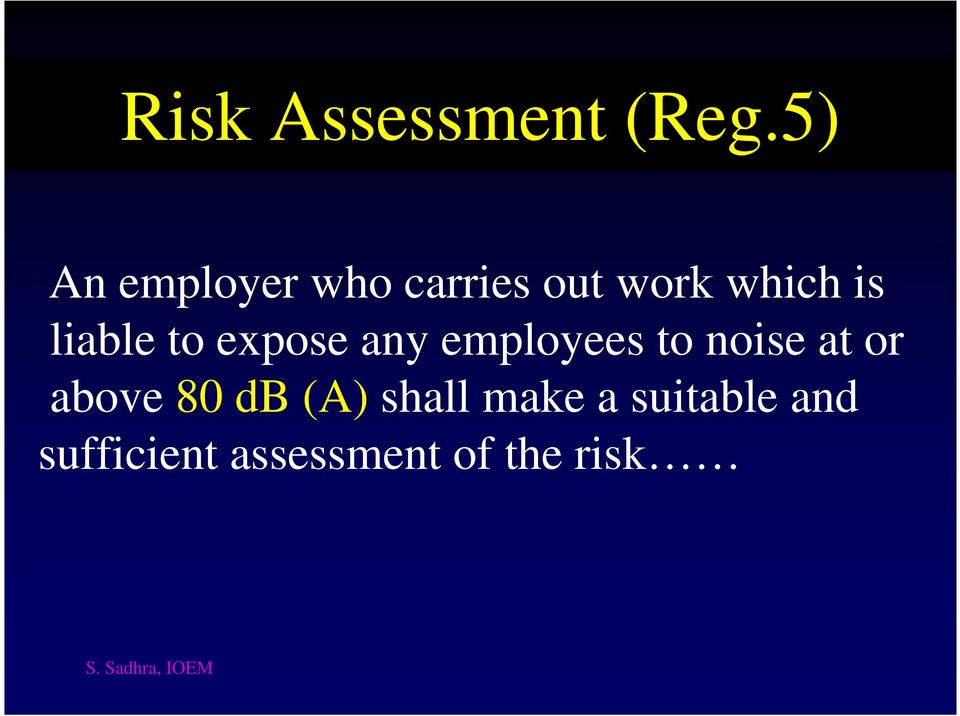 liable to expose any employees to noise at or