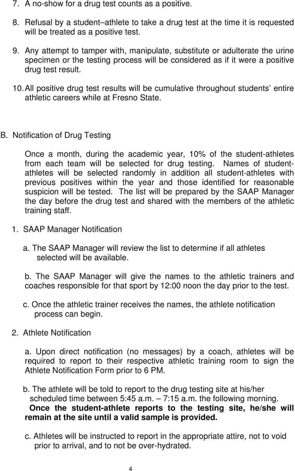 All positive drug test results will be cumulative throughout students entire athletic careers while at Fresno State. B.