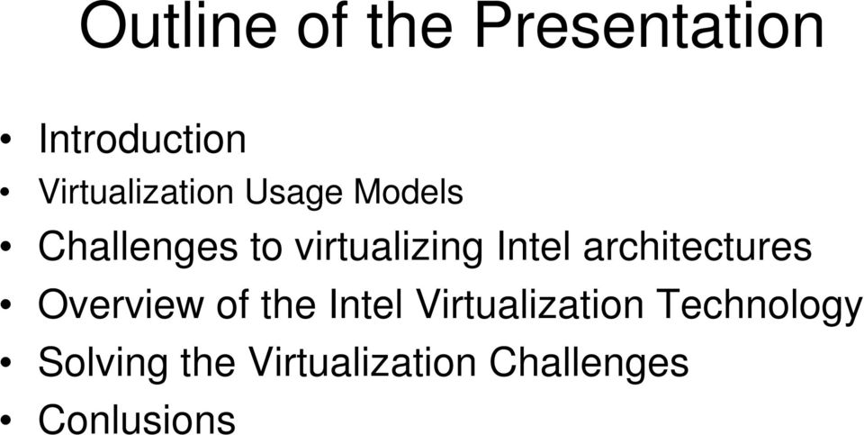 virtualizing Intel architectures Overview of the
