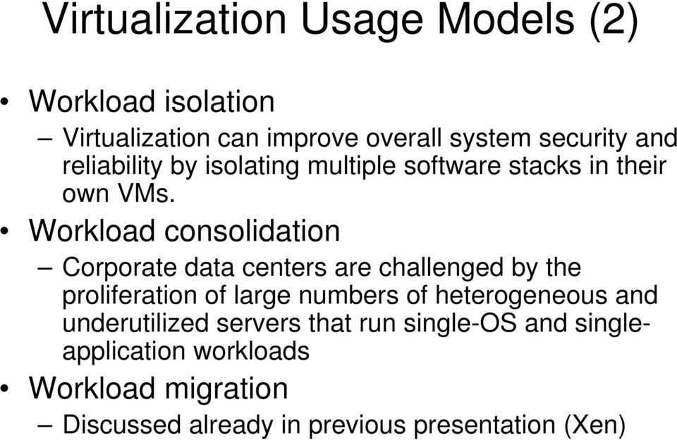 Workload consolidation Corporate data centers are challenged by the proliferation of large numbers of
