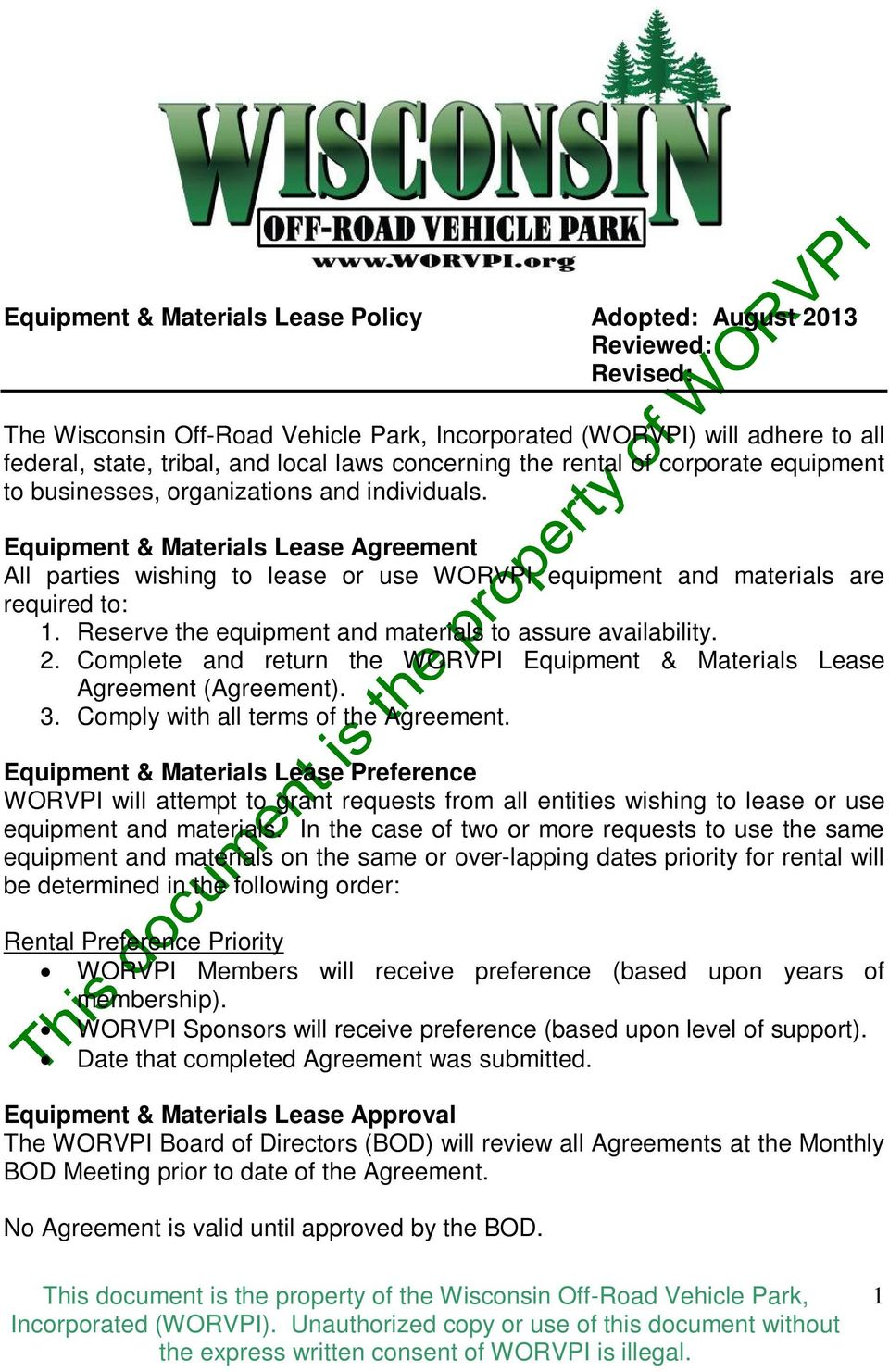 Equipment & Materials Lease Agreement All parties wishing to lease or use WORVPI equipment and materials are required to: 1. Reserve the equipment and materials to assure availability. 2.