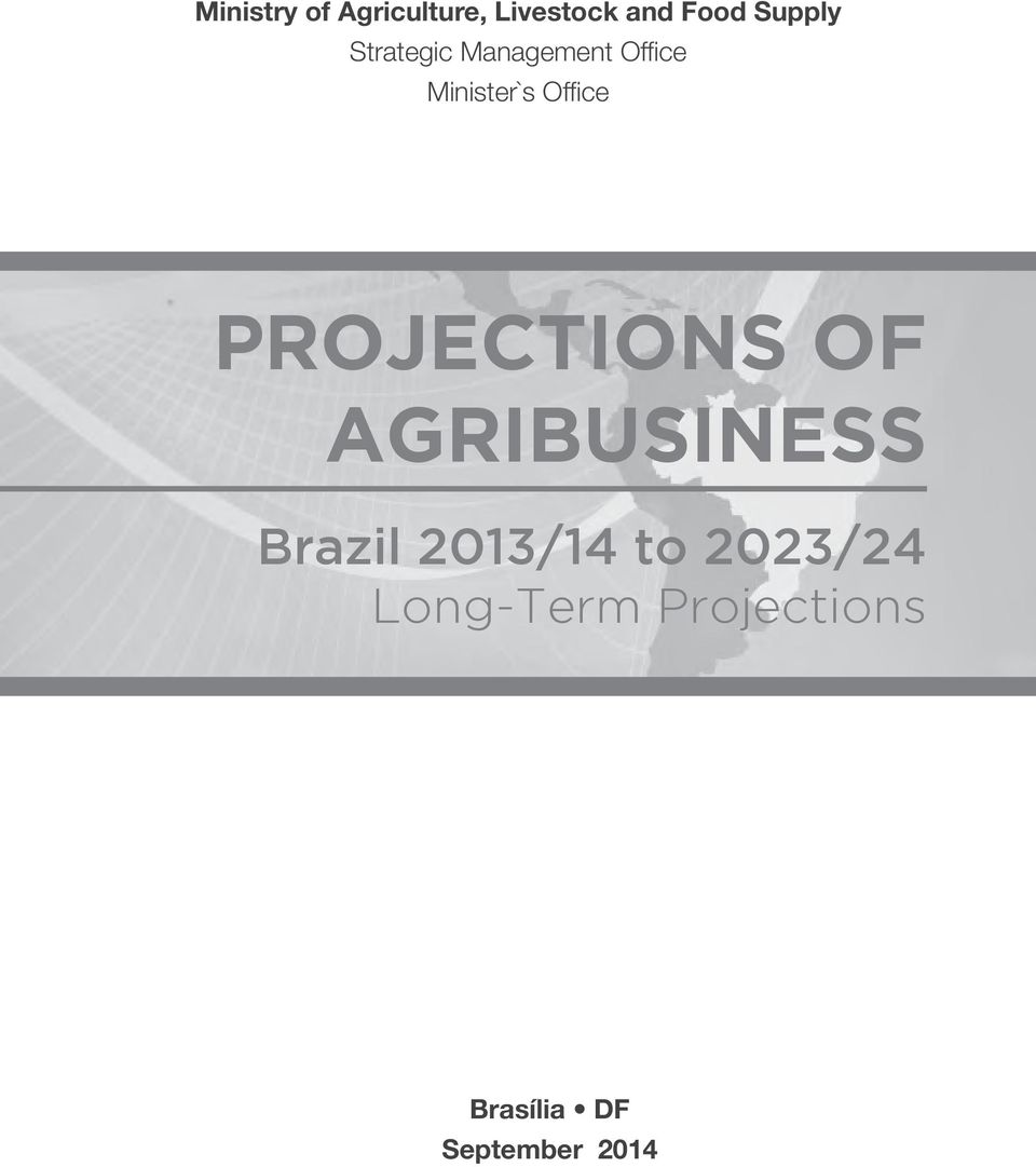 PROJECTIONS OF AGRIBUSINESS Brazil 2013/14 to