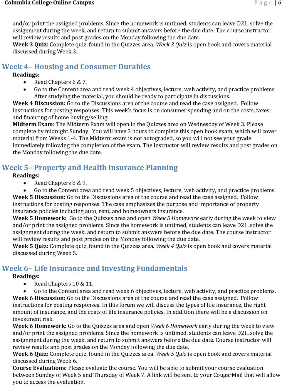 Week 3 Quiz is open book and covers material discussed during Week 3. Week 4 Housing and Consumer Durables Read Chapters 6 & 7.