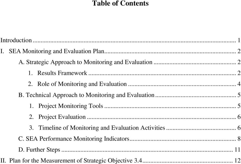 Technical Approach to Monitoring and Evaluation... 5 1. Project Monitoring Tools... 5 2. Project Evaluation... 6 3.