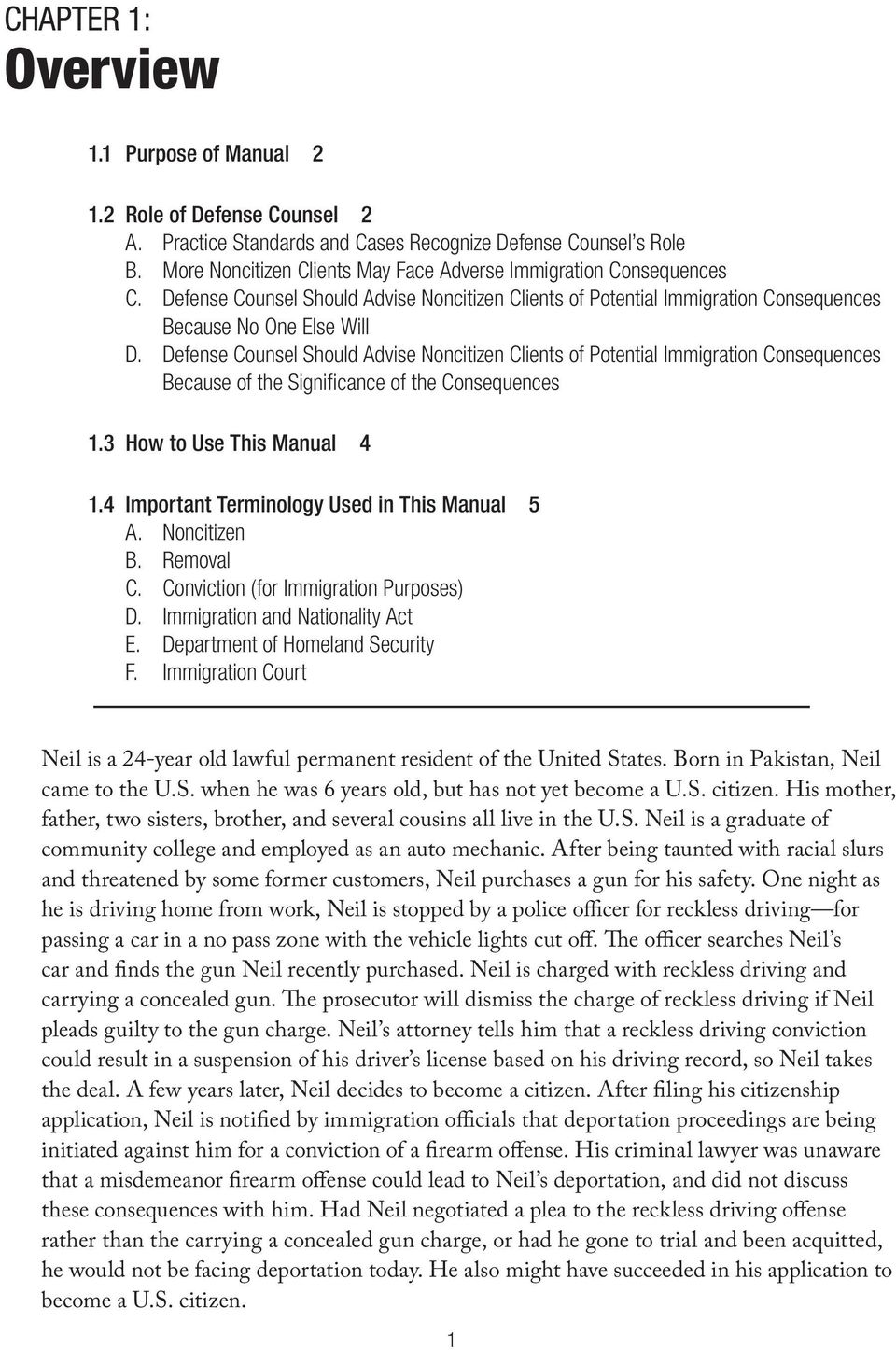 Defense Counsel Should Advise Noncitizen Clients of Potential Immigration Consequences Because of the Significance of the Consequences 1.3 How to Use This Manual 4 1.