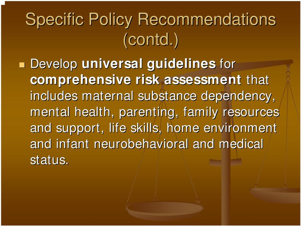 includes maternal substance dependency, mental health, parenting,