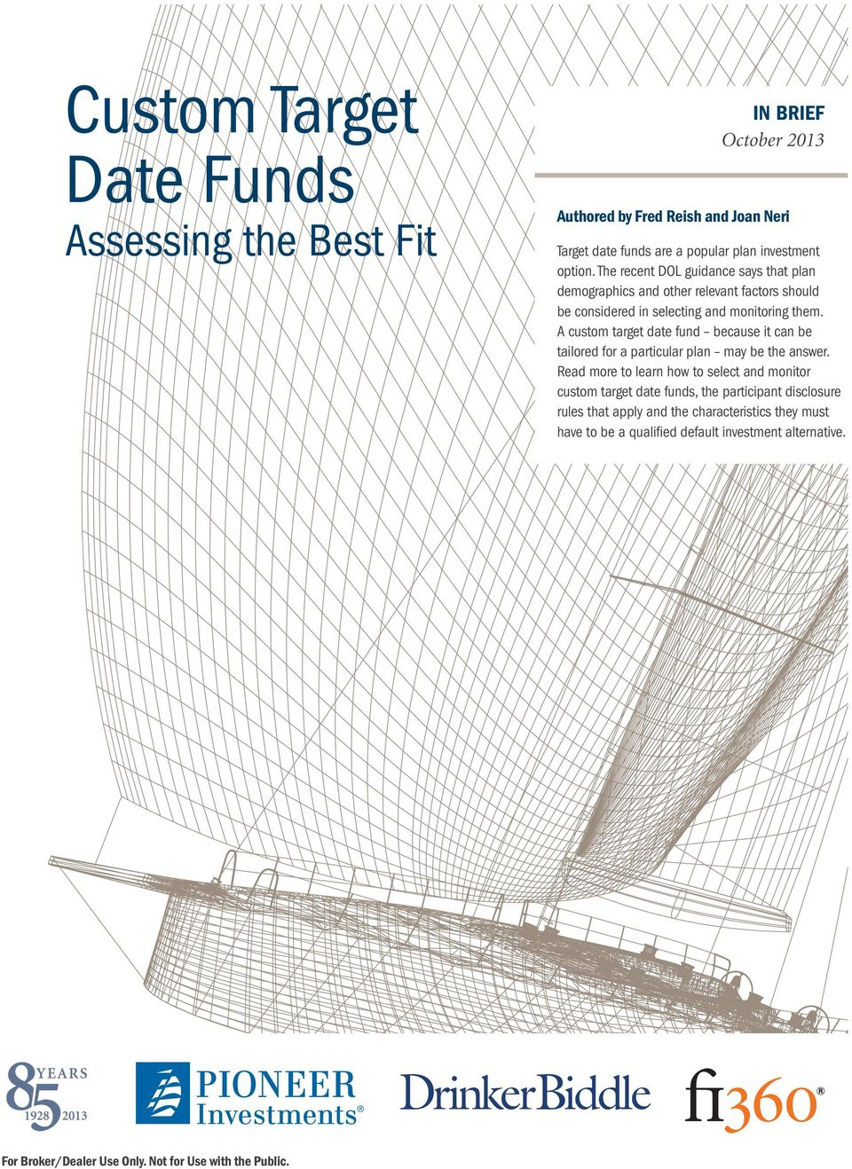 A custom target date fund because it can be tailored for a particular plan may be the answer.