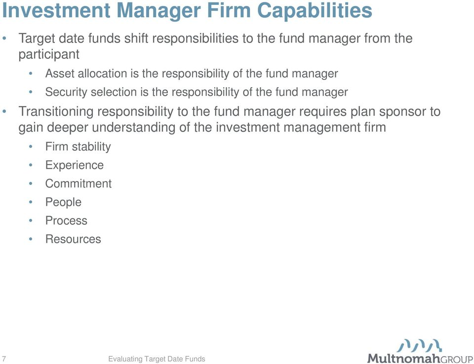 responsibility of the fund manager Transitioning responsibility to the fund manager requires plan sponsor to