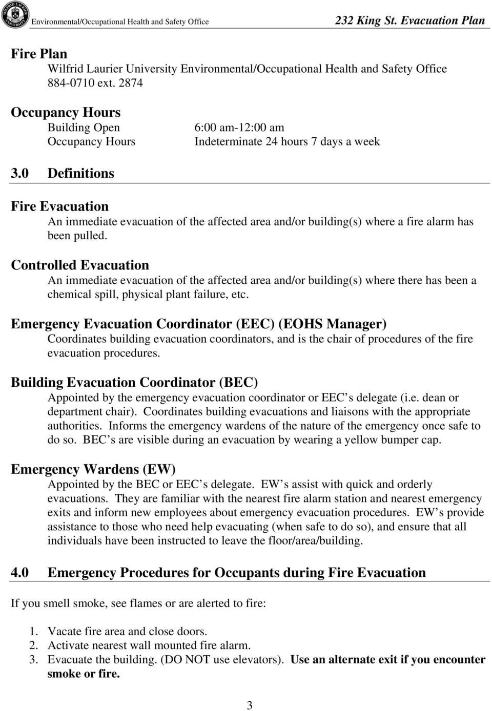 0 Definitions Fire Evacuation An immediate evacuation of the affected area and/or building(s) where a fire alarm has been pulled.