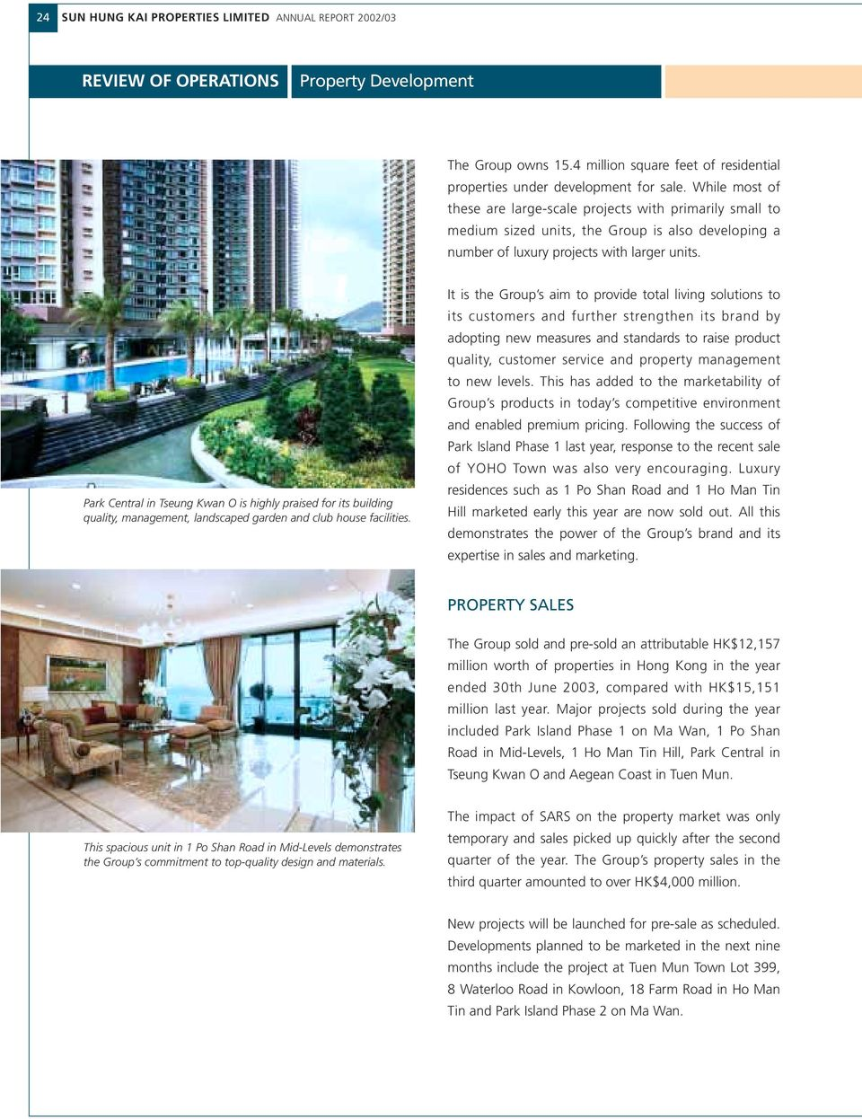 Park Central in Tseung Kwan O is highly praised for its building quality, management, landscaped garden and club house facilities.