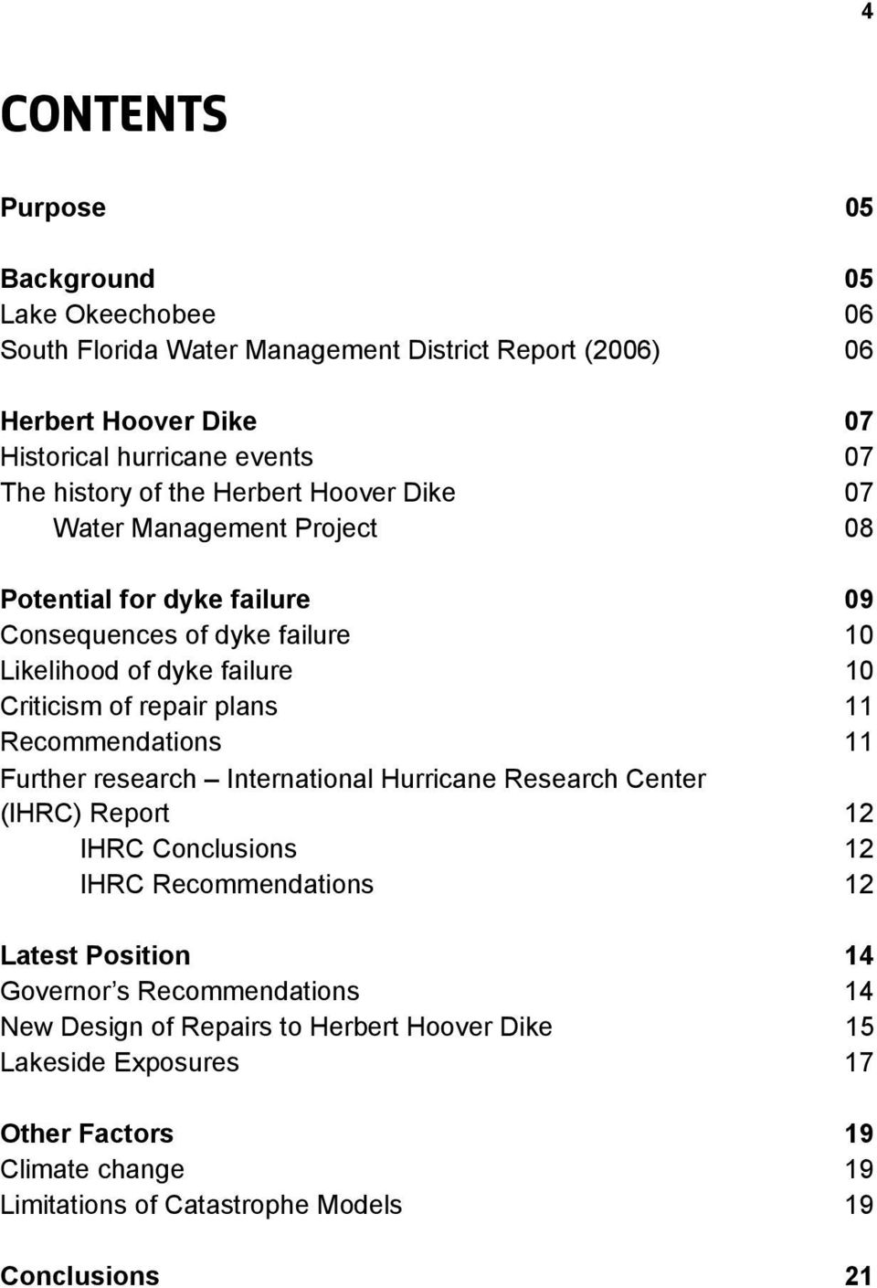 repair plans 11 Recommendations 11 Further research International Hurricane Research Center (IHRC) Report 12 IHRC Conclusions 12 IHRC Recommendations 12 Latest Position 14