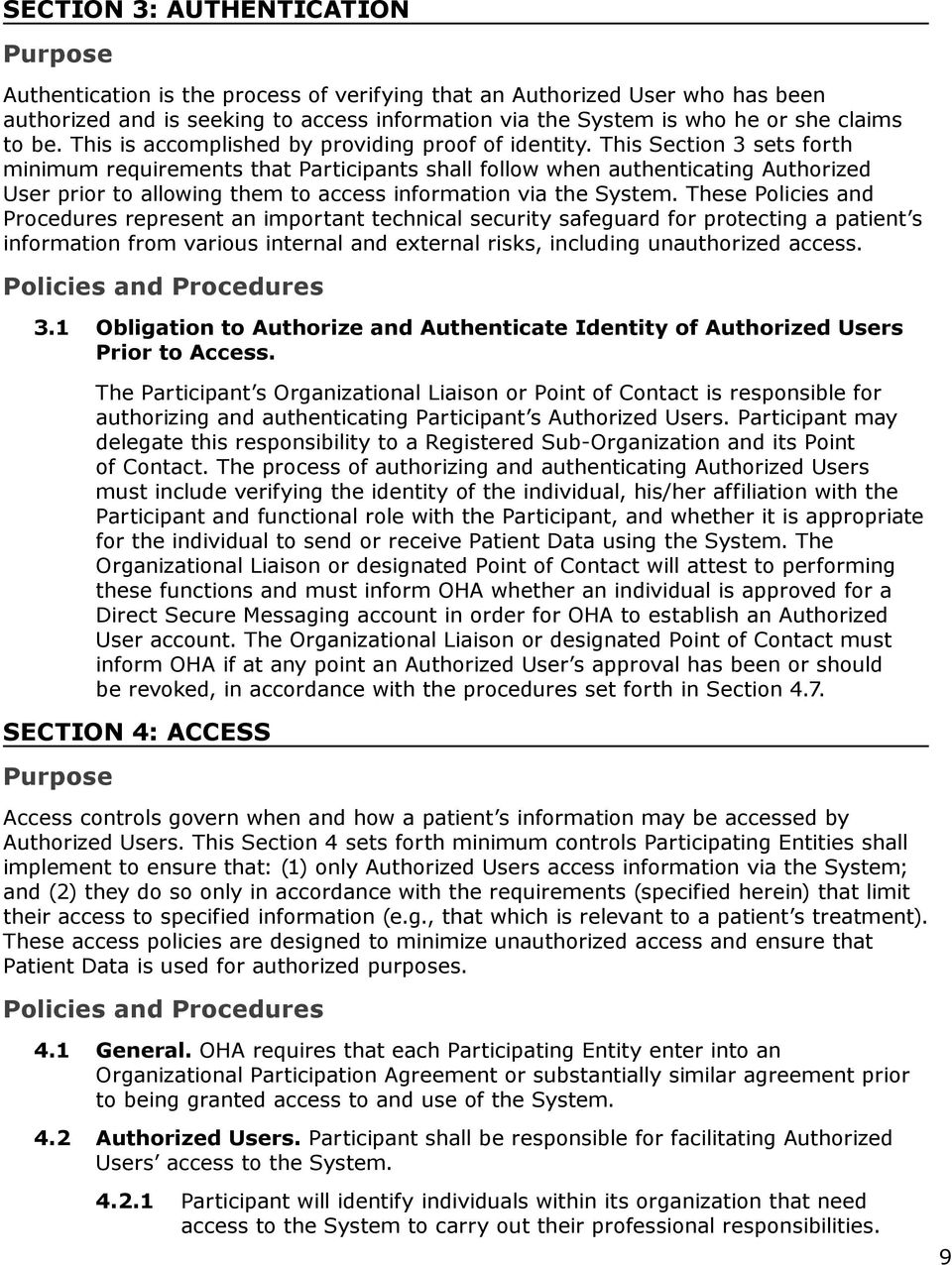 This Section 3 sets forth minimum requirements that Participants shall follow when authenticating Authorized User prior to allowing them to access information via the System.