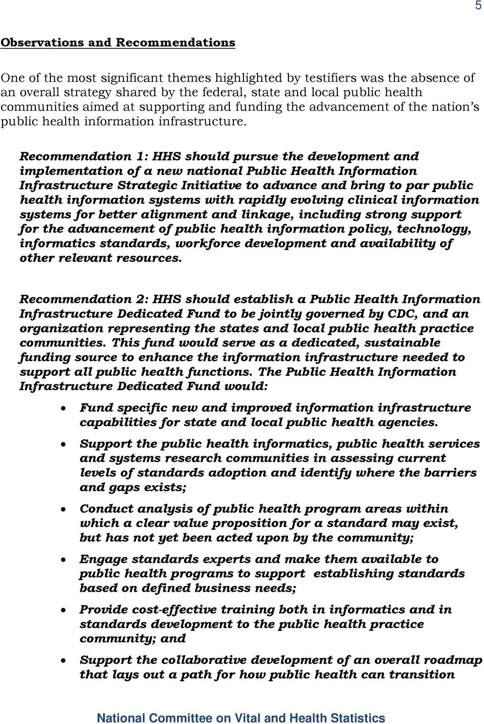 Recommendation 1: HHS should pursue the development and implementation of a new national Public Health Information Infrastructure Strategic Initiative to advance and bring to par public health
