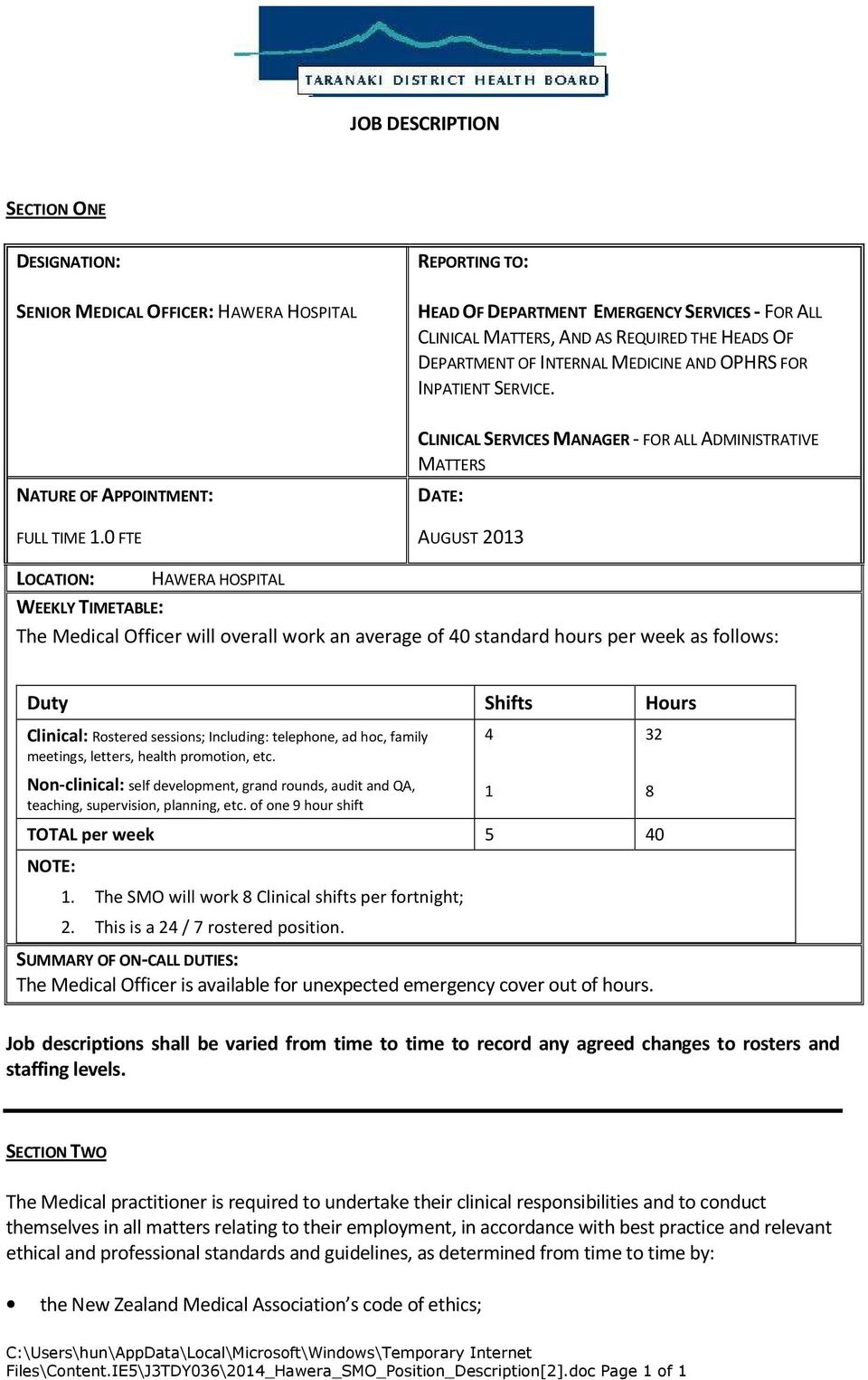 0 FTE CLINICAL SERVICES MANAGER - FOR ALL ADMINISTRATIVE MATTERS DATE: AUGUST 2013 LOCATION: HAWERA HOSPITAL WEEKLY TIMETABLE: The Medical Officer will overall work an average of 40 standard hours