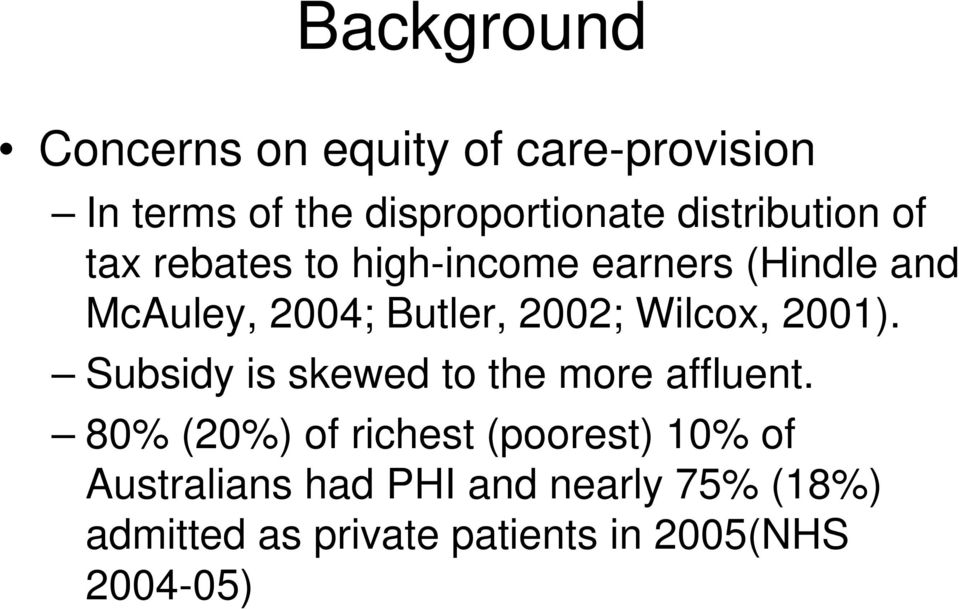 2002; Wilcox, 2001). Subsidy is skewed to the more affluent.