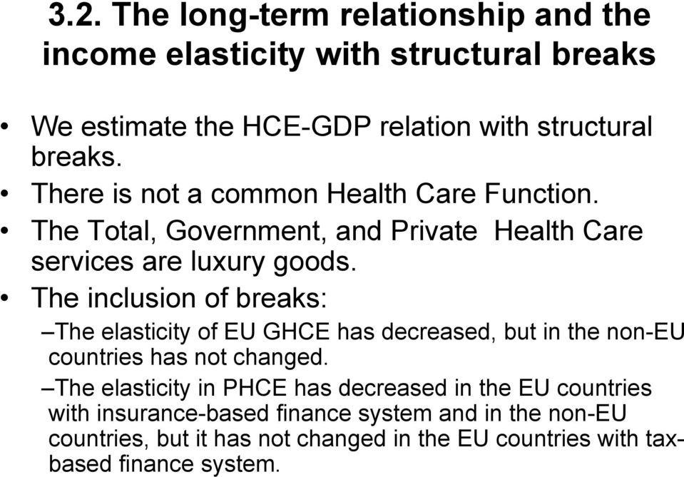 The inclusion of breaks: The elasticity of EU GHCE has decreased, but in the non-eu countries has not changed.