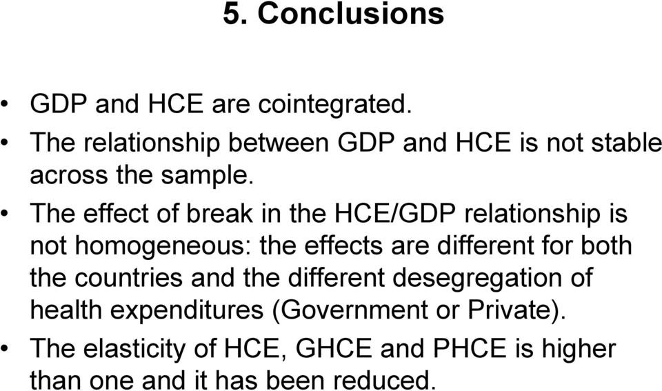 The effect of break in the HCE/GDP relationship is not homogeneous: the effects are different for