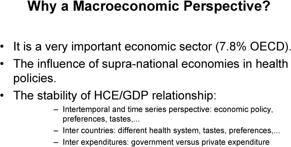 The stability of HCE/GDP relationship: Intertemporal and time series perspective: economic policy,