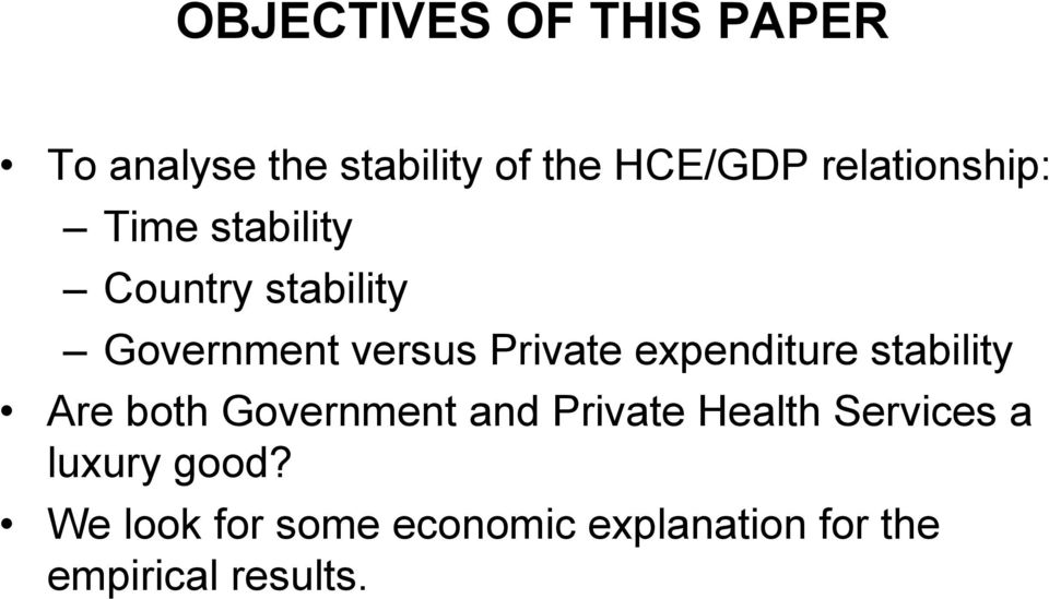 Private expenditure stability Are both Government and Private Health