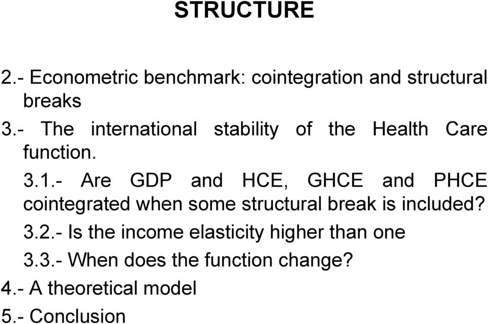 - Are GDP and HCE, GHCE and PHCE cointegrated when some structural break is included?